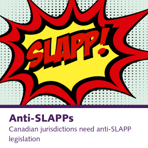 Anti-SLAPPS: Canadian jurisdictions need anti-SLAPP legislation